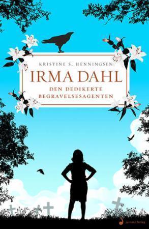 Irma Dahl - Den dedikerte begravelsesagenten <p>(Juritzen 2016)</p>