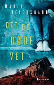 Det de døde vet <p>(Glydendal 2018)</p>